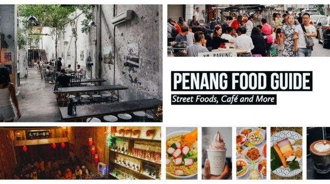 Penang Food Guide—Street Foods, Café And More