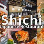 [รีวิว] Shichi Japanese Restaurant อาหารญี่ปุ่นระดับพรีเมียมที่อยากให้ลอง