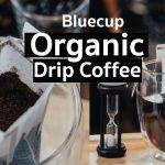 [รีวิว] บลูคัพ ออร์แกนิกดริปคอฟฟี่ Bluecup Organic Drip Coffee