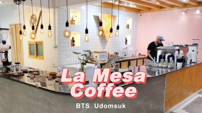 """[รีวิว] """"La Mesa Coffee"""" คาเฟ่ย่านอุดมสุข"""